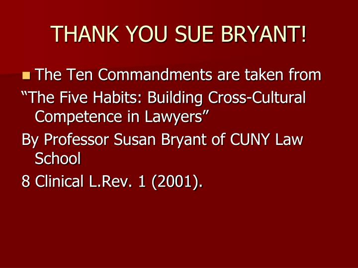 THANK YOU SUE BRYANT!