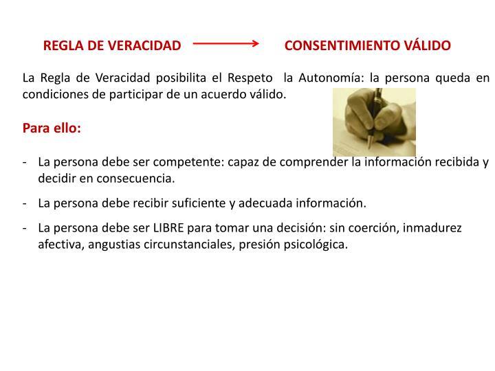 REGLA DE VERACIDAD                              CONSENTIMIENTO VÁLIDO