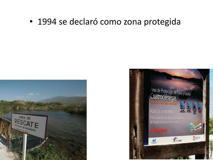 1994 se declaró como zona protegida