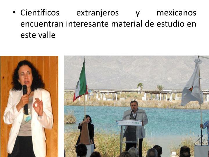 Científicos extranjeros y mexicanos encuentran interesante material de estudio en este valle