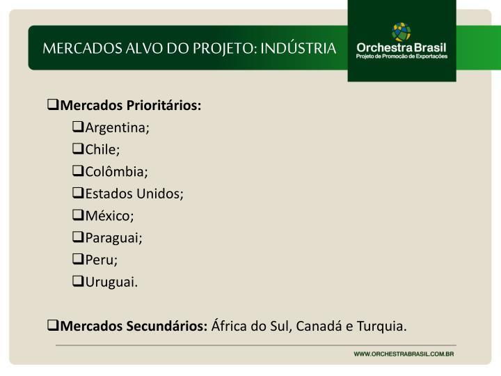 MERCADOS ALVO DO PROJETO: INDÚSTRIA