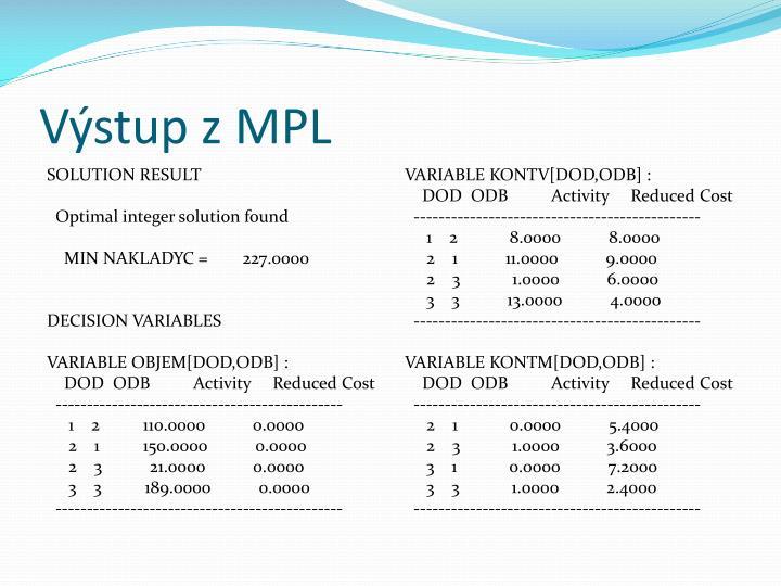 Výstup z MPL