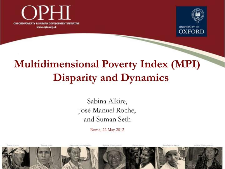 Multidimensional Poverty Index (MPI) Disparity and Dynamics