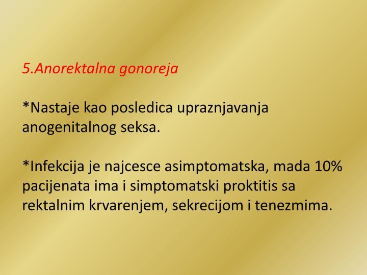 5.Anorektalna gonoreja