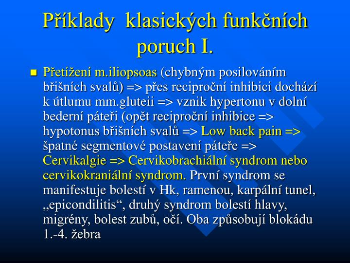 Příklady  klasických funkčních poruch I.
