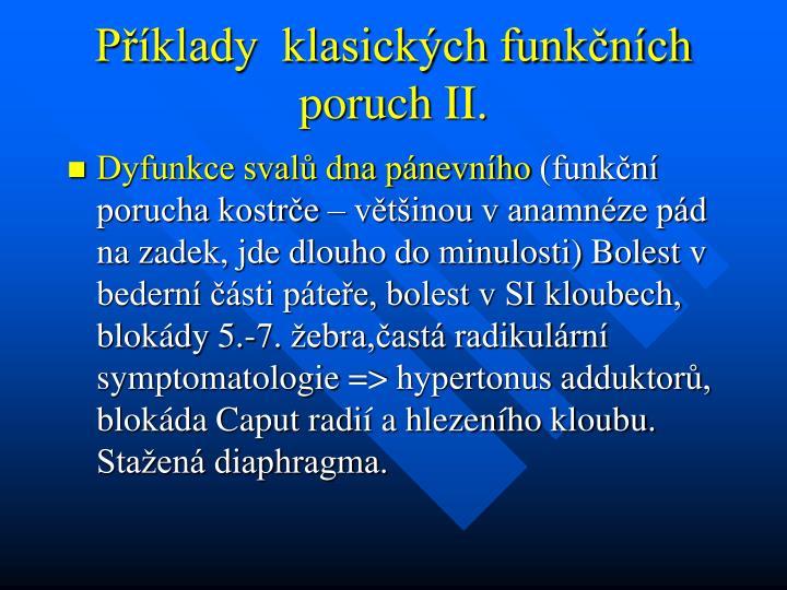 Příklady  klasických funkčních poruch II.