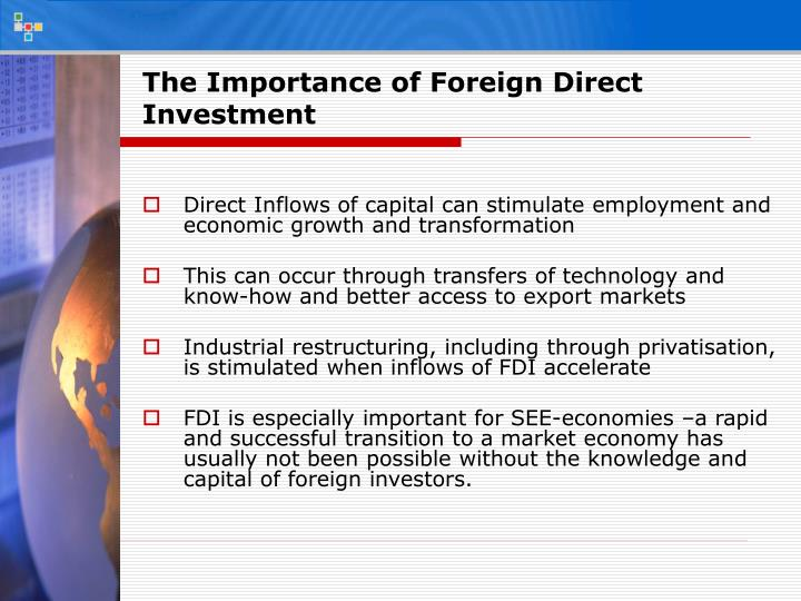 The Importance of Foreign Direct Investment