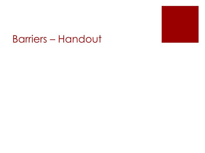 Barriers – Handout