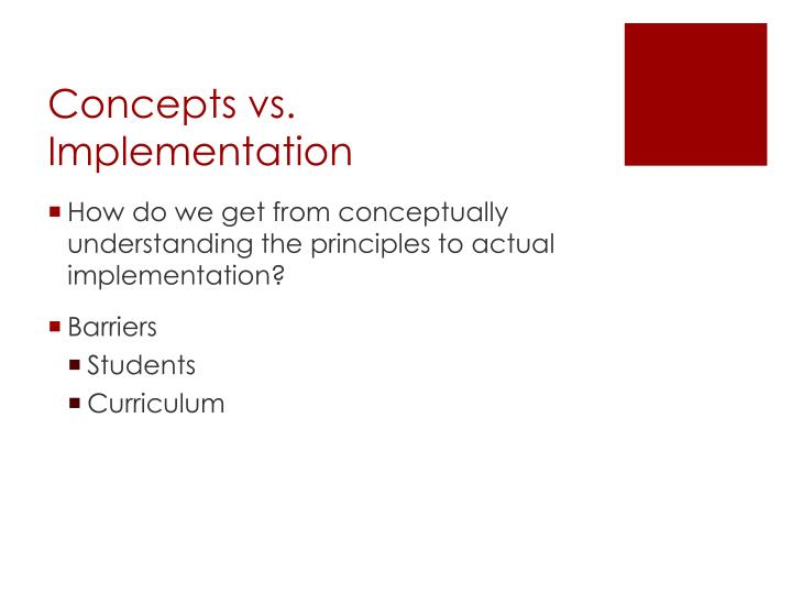 Concepts vs. Implementation