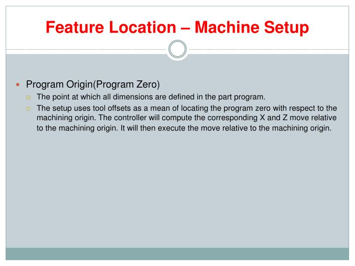 Feature Location – Machine Setup