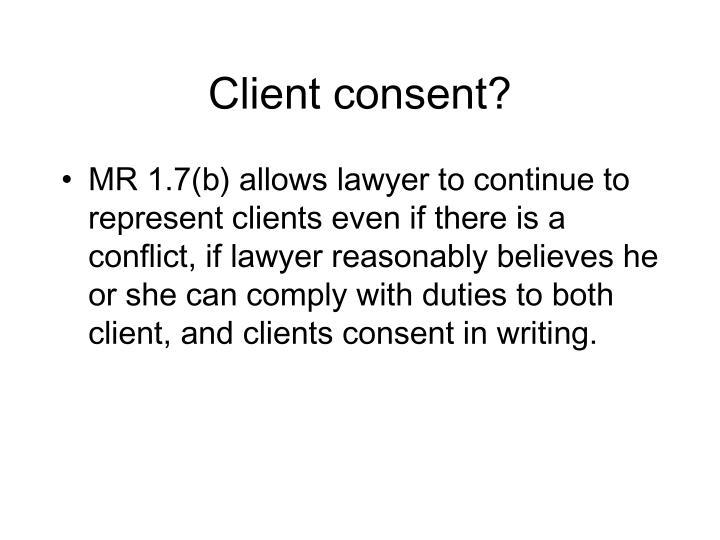 Client consent?