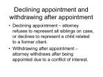declining appointment and withdrawing after appointment