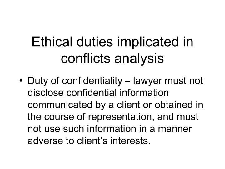 Ethical duties implicated in conflicts analysis