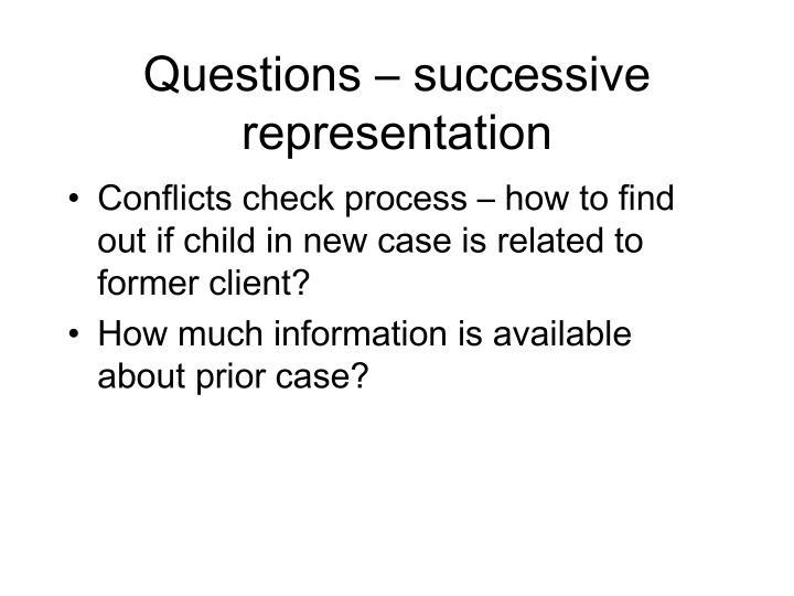 Questions – successive representation
