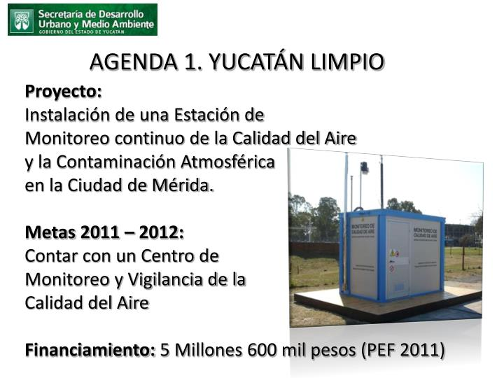 AGENDA 1. YUCATÁN LIMPIO