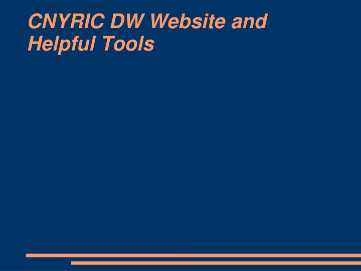 CNYRIC DW Website and Helpful Tools