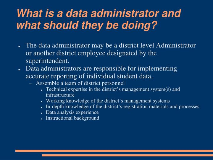 What is a data administrator and what should they be doing?