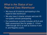 what is the status of our regional data warehouse
