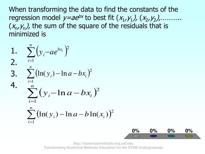 When transforming the data to find the constants of the regression model
