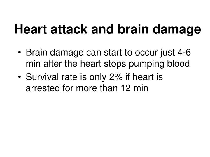 Heart attack and brain damage