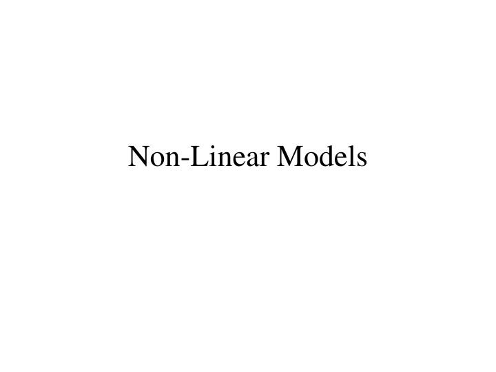 Non linear models