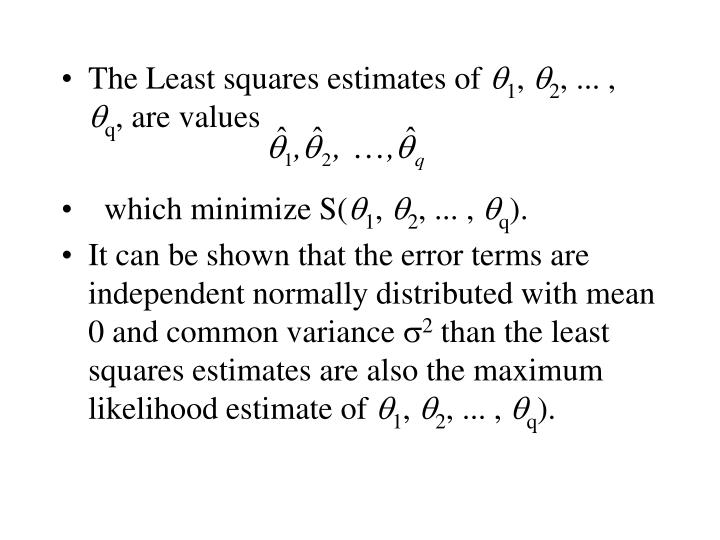 The Least squares estimates of