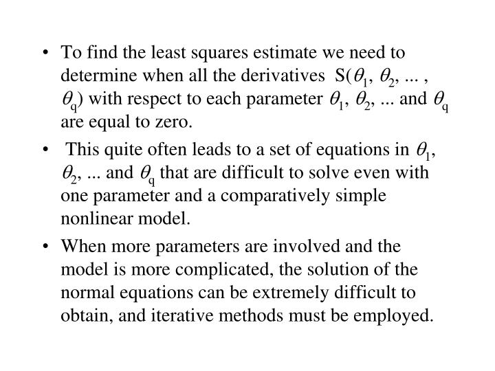 To find the least squares estimate we need to determine when all the derivatives  S(
