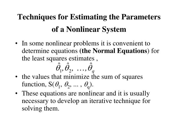 Techniques for Estimating the Parameters of a Nonlinear System