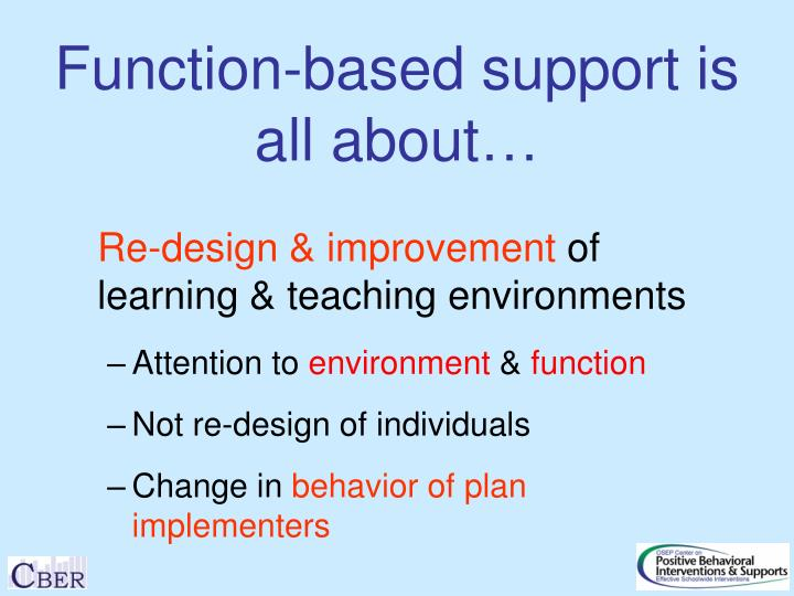 Function based support is all about