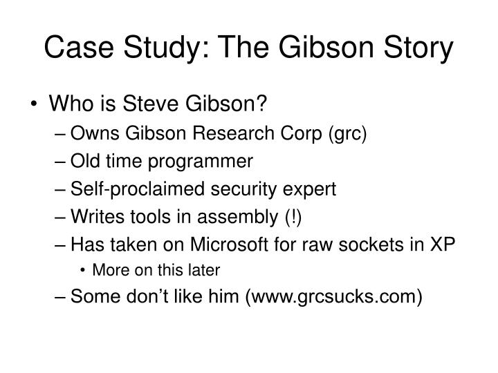 Case Study: The Gibson Story