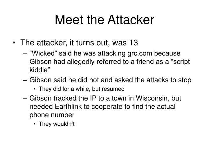 Meet the Attacker