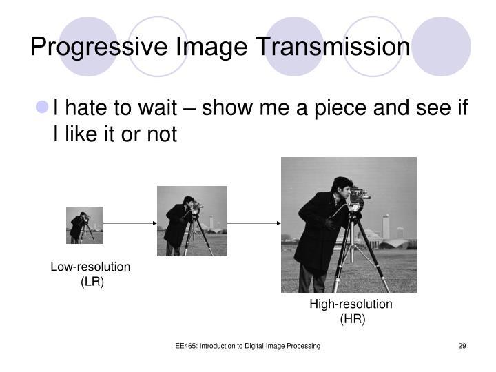 Progressive Image Transmission