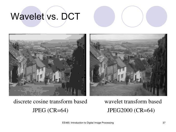 Wavelet vs. DCT