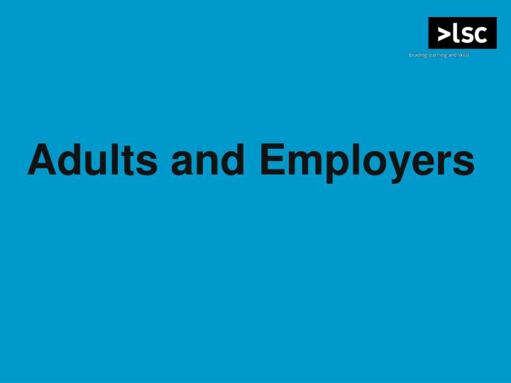 Adults and Employers