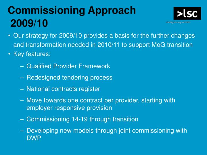 Our strategy for 2009/10 provides a basis for the further changes and transformation needed in 2010/11 to support MoG transition