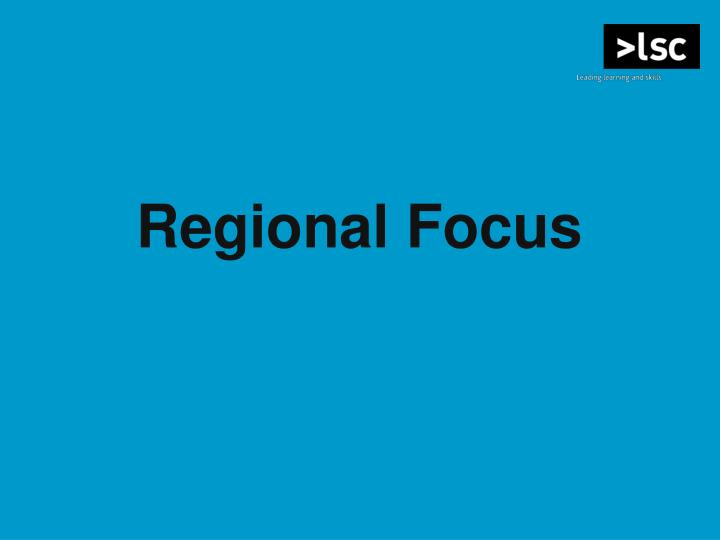 Regional Focus