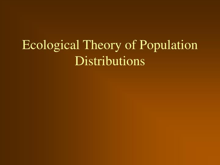 Ecological theory of population distributions