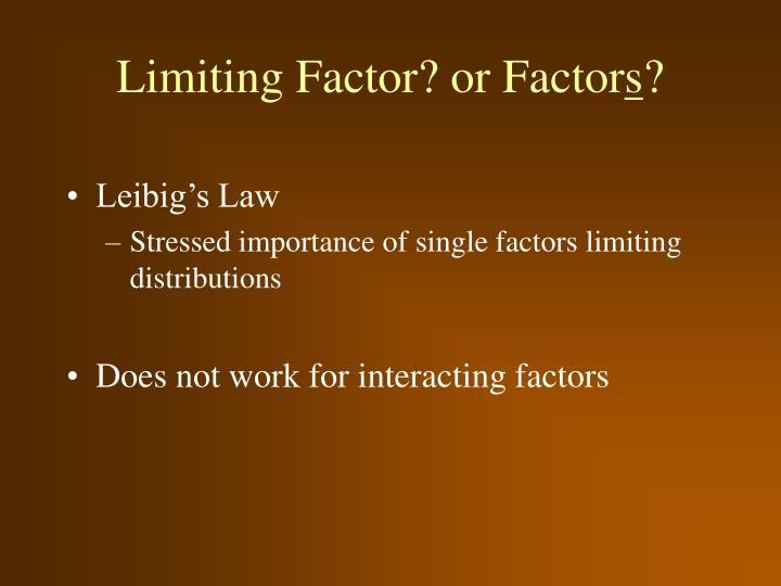 Limiting Factor? or Factor