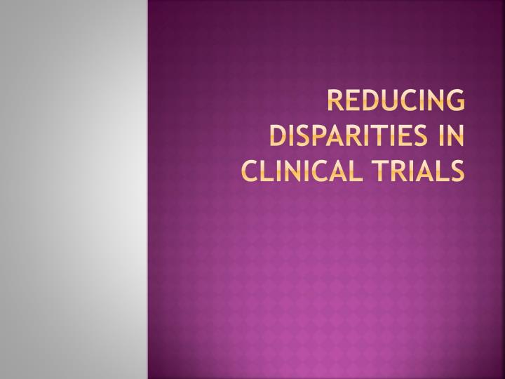 reducing disparities in clinical trials