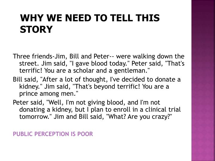 WHY WE NEED TO TELL THIS STORY