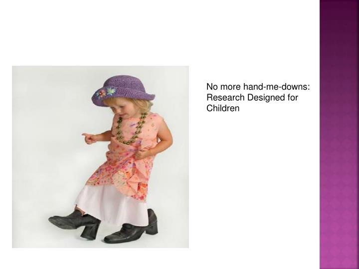No more hand-me-downs: