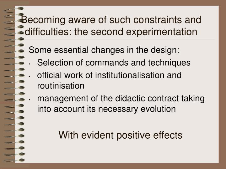 Becoming aware of such constraints and difficulties: the second experimentation