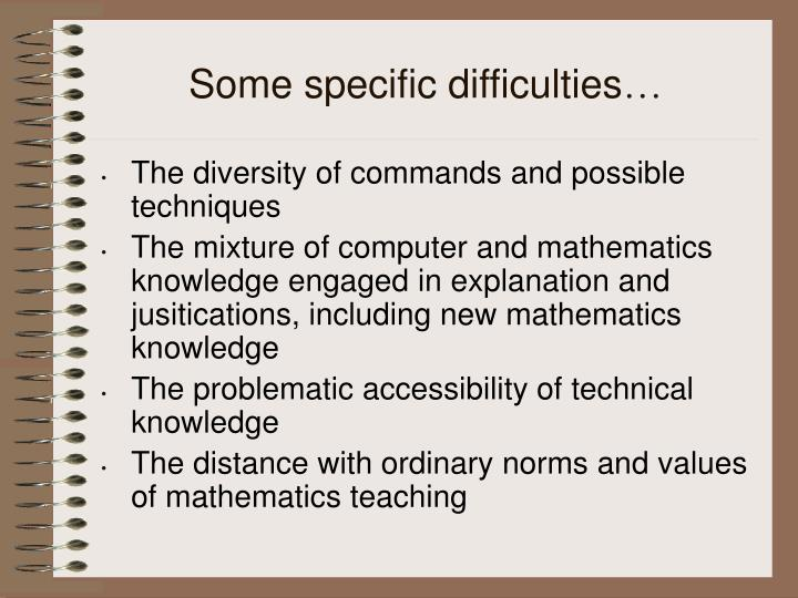 Some specific difficulties