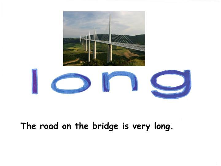 The road on the bridge is very long.