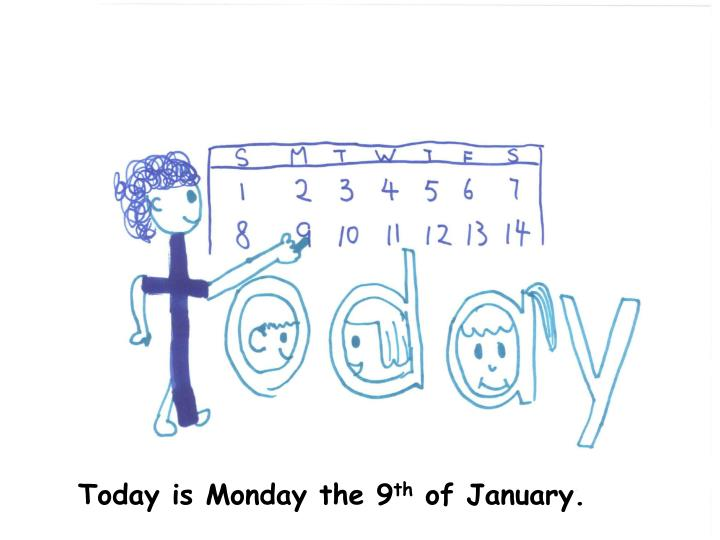Today is Monday the 9