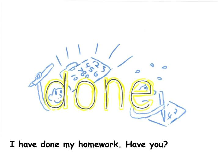 I have done my homework. Have you?