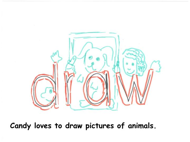 Candy loves to draw pictures of animals.