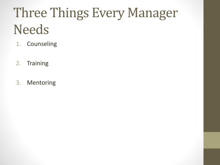Three Things Every Manager Needs