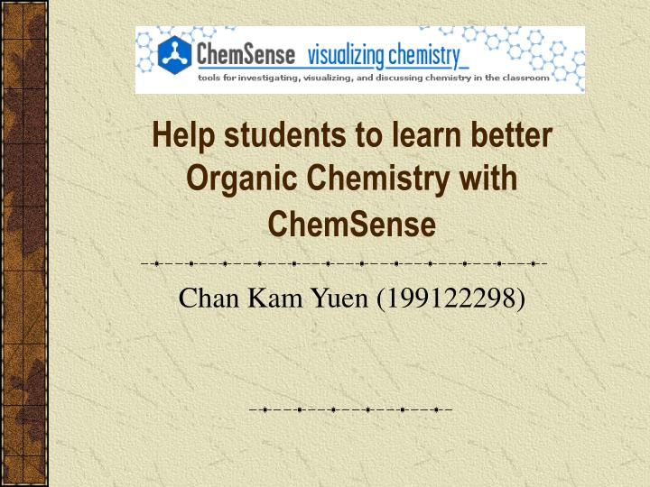 Help students to learn better organic chemistry with chemsense