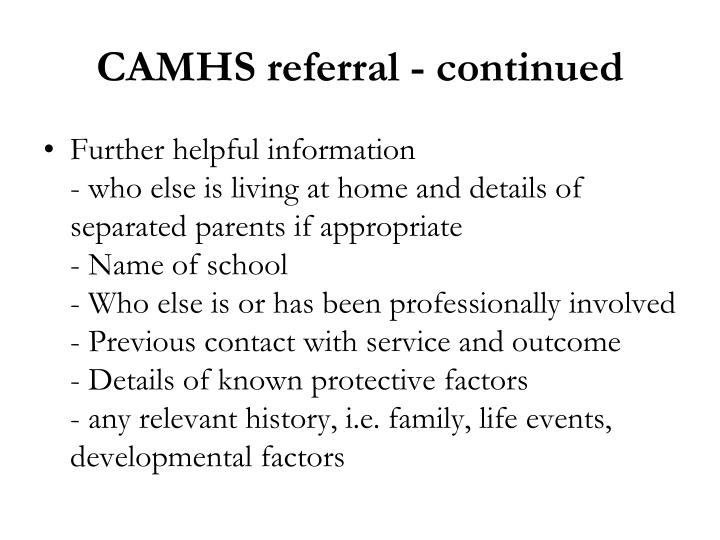 CAMHS referral - continued